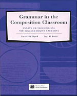 Grammar in the Composition Classroom - Essays on Teaching ESL for College-Bound Students